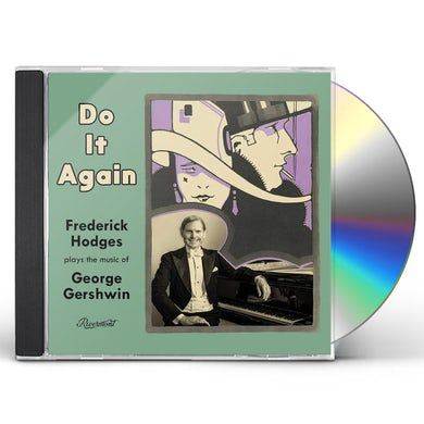 Do It Again: Frederick Hodges Plays The Music Of George Gershwin CD