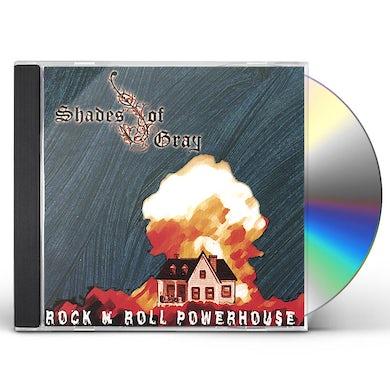 Shades of Gray ROCK 'N' ROLL POWERHOUSE CD