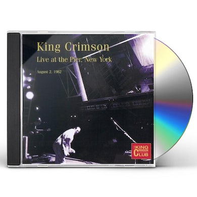 KING CRIMSON COLLECTORS CLUB LIVE AT THE PIER NYC CD