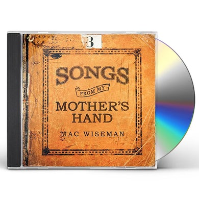 Mac Wiseman SONGS FROM MY MOTHER'S HAND CD