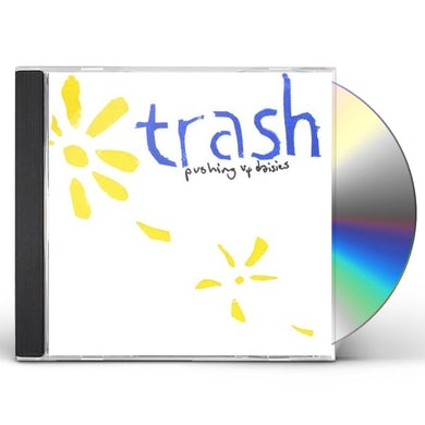Trash PUSHING UP DAISIES CD