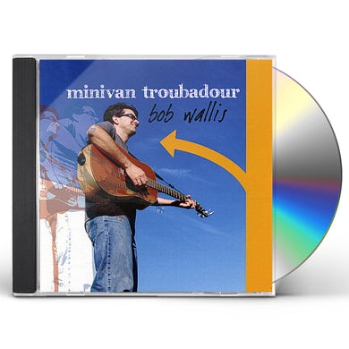 Bob Wallis MINIVAN TROUBADOUR CD