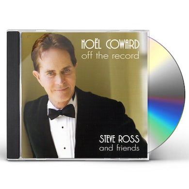 Steve Ross OFF THE RECORD: UNRELEASED COWARD CD