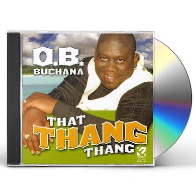 O.B. Buchana THAT THANG THANG CD