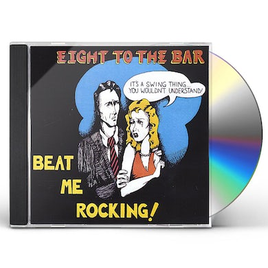 Eight to the Bar BEAT ME ROCKING CD