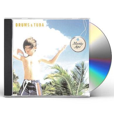 Drums & Tuba MOSTLY APE CD