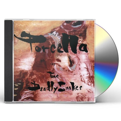 Deadly Snakes PORCELLA CD