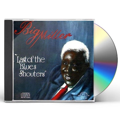 Big Miller LAST OF THE BLUES SHOUTERS CD