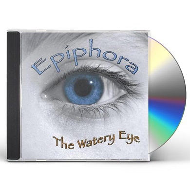 Epiphora WATERY EYE CD