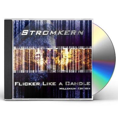 Stromkern FLICKER LIKE A CANDLE CD