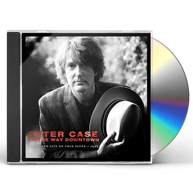 Peter Case ON THE WAY DOWNTOWN: RECORDED LIVE ON FOLKSCENE CD