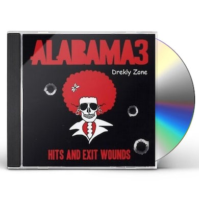 Alabama 3 HITS & EXIT WOUNDS CD