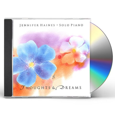 Jennifer Haines THOUGHTS & DREAMS: SOLO PIANO CD