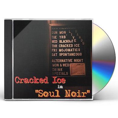 Cracked Ice SOUL NOIR CD