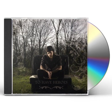 To Have Heroes EP CD