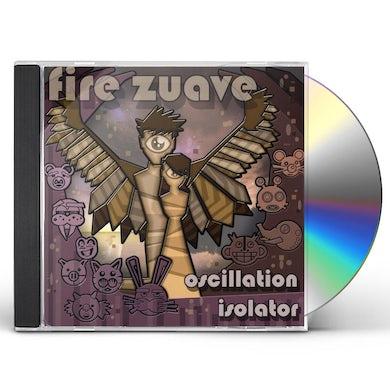 Fire Zuave OSCILLATION ISOLATOR CD