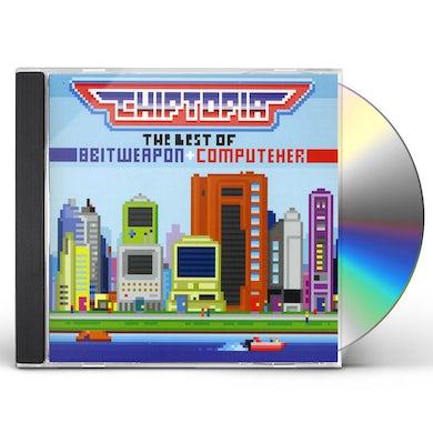 CHIPTOPIA: BEST OF 8 BIT WEAPON & COMPUTEHER CD