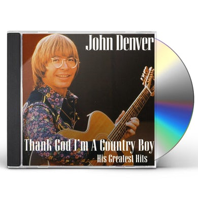 John Denver THANK GOD I'M A COUNTRY BOY: BEST OF CD