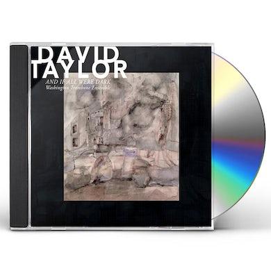 David Taylor & IF ALL WERE DARK CD