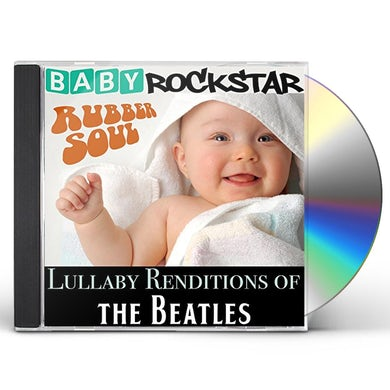 Baby Rockstar  LULLABY RENDITIONS OF THE BEATLES: RUBBER SOUL CD