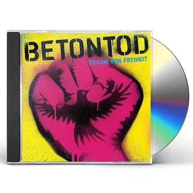 BETONTOD TRAUM VON FREIHEIT CD
