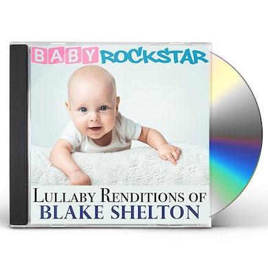 Baby Rockstar  LULLABY RENDITIONS OF BLAKE SHELTON CD