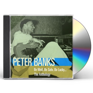 Peter Banks BE WELL BE SAFE BE LUCKY THE ANTHOLOGY CD