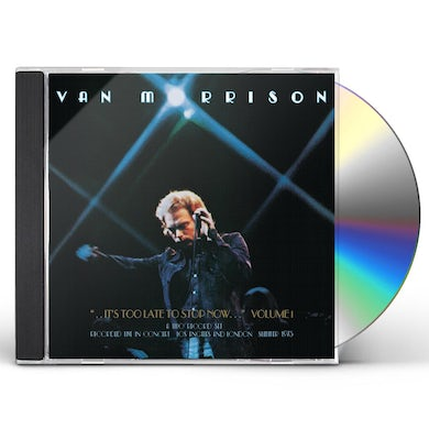 Van Morrison IT'S TOO LATE TO STOP NOW: VOLUME I CD