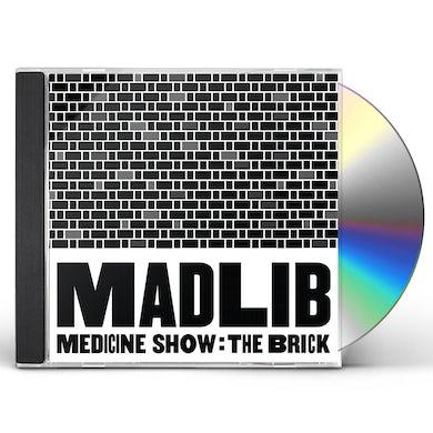 Madlib MEDICINE SHOW: BRICK CD