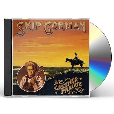 Skip Gorman GREENER PRAIRIE CD