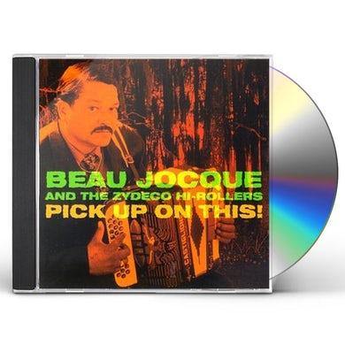 Beau Jocque & Zydeco Hi-Rollers PICK UP ON THIS CD