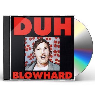 Duh BLOWHARD CD