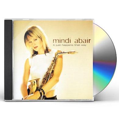 Mindi Abair IT JUST HAPPENS THAT WAY CD