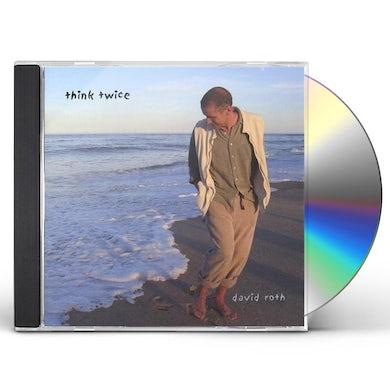 David Roth THINK TWICE CD
