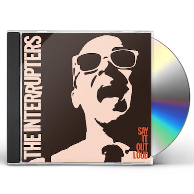 The Interrupters SAY IT OUT LOUD CD