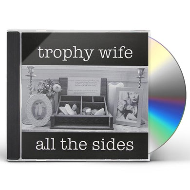 Trophy Wife ALL THE SIDES CD