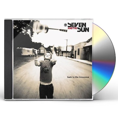 Seven & The Sun BACK TO THE INNOCENCE CD