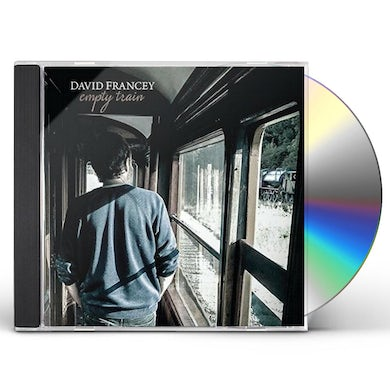 David Francey EMPTY TRAIN CD