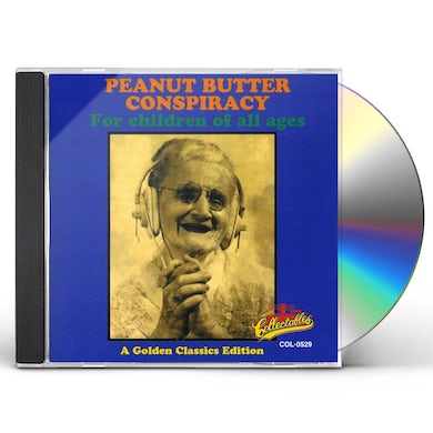 Peanut Butter Conspiracy FOR CHILDREN OF ALL AGES - GOLDEN CLASSICS EDITION CD