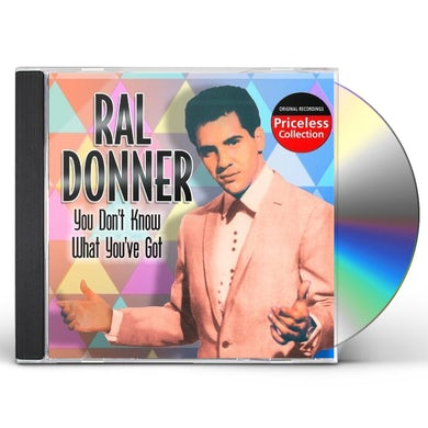 Ral Donner YOU DON'T KNOW WHAT YOU GOT CD