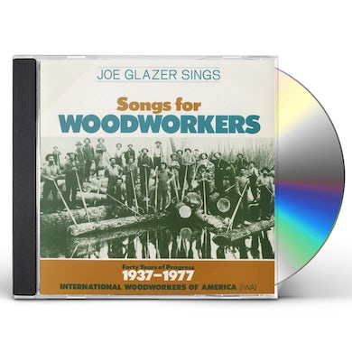 Joe Glazer SONGS FOR WOODWORKERS CD