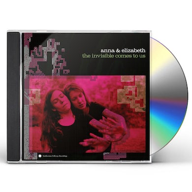 Anna & Elizabeth INVISIBLE COMES TO US CD