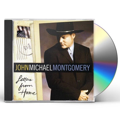 John Michael Montgomery LETTERS FROM HOME CD