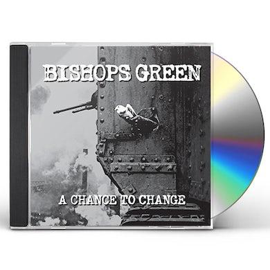 Bishops Green CHANCE TO CHANGE CD