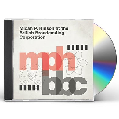 Micah P Hinson AT THE BRITISH BROADCASTING CORPORATION CD