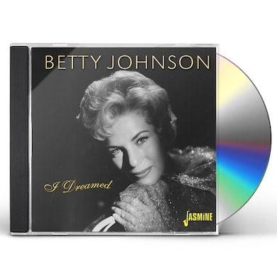 Betty Johnson I DREAMED CD