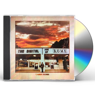 T. Hardy Morris The Digital Age Of Rome CD