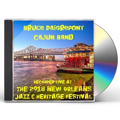 Bruce Daigrepont LIVE AT JAZZFEST 2018 CD