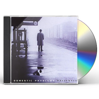 Domestic Problems PATIENTLY CD
