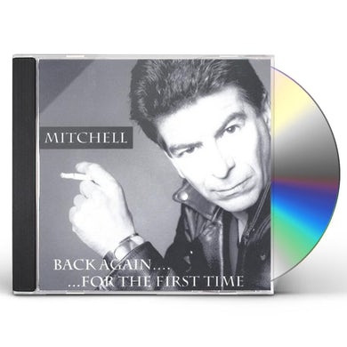 Mitchell BACK AGAIN FOR THE FIRST TIME CD